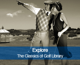Classics Of Golf Library: Unique collection of the world's greatest golf books by the game's most celebrated authors and personalities.